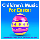 Childrens Music for Easter – The Best Nursery Rhymes and Kids Songs for an Easter Party by Nursery Rhymes ABC