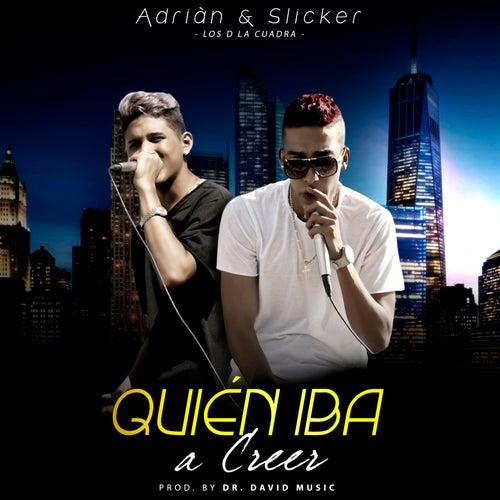 Quien Iba a Creer by Adrian