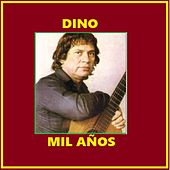 Play & Download Mil Años by Dino | Napster