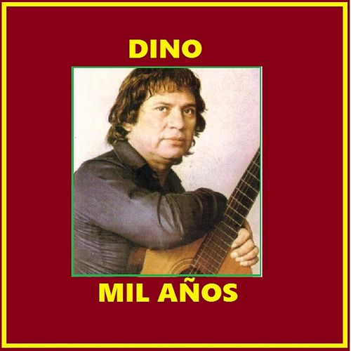 Play & Download Mil Años by Dino   Napster