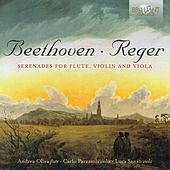 Reger, Beethoven: Serenades for Flute, Violin and Viola by Carlo Parazolli Andrea Oliva