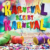 Play & Download Karneval bleibt Karneval (Die 2017 Fasching und Schlager Party Hits) by Various Artists   Napster