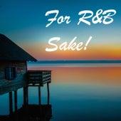 For R&B Sake! von Various Artists