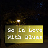 So In Love With Blues von Various Artists
