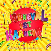 Karneval ist Karneval (Die 2017 Fasching und Schlager Party Hits) by Various Artists