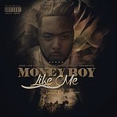 Play & Download Like Me by Money Boy | Napster