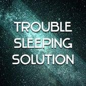 Trouble Sleeping Solution – Calming Sounds of Nature, Music for Deep Sleep, Sleep Music, Easy Sleep, Relaxing Music von Nature Sounds for Sleep and Relaxation