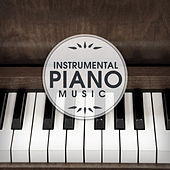 Play & Download Instrumental Piano Music – Relaxation Sounds, Restaurant Jazz Music, Dinner with Family, Mellow Jazz Cafe, Smooth Jazz by Instrumental | Napster