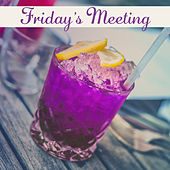 Play & Download Friday's Meeting – Restaurant Jazz Music, Piano Bar, Dinner with Family, Smooth Jazz, Relax at Night, Instrumental Music for Relaxation by Restaurant Music Songs | Napster