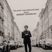 Play & Download Severin von Eckardstein Plays Robert Schumann by Severin von Eckardstein | Napster