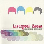 Liverpool Bossa by Monique Kessous
