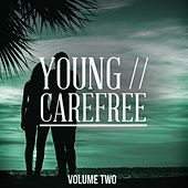 Young & Carefree, Vol. 2 (Life Is Nice, Take It Easy) by Various Artists
