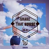Shake That House, Vol. 18 by Various Artists