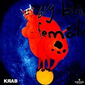 Play & Download Big Bull Female by K-Rab | Napster
