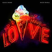 Play & Download Make Love (feat. Nicki Minaj) by Gucci Mane | Napster