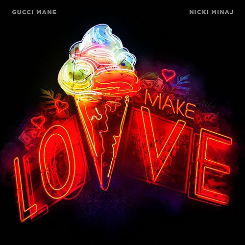 Make Love (feat. Nicki Minaj) by Gucci Mane