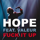 Play & Download Fuck It Up (feat. Valeur) by Hope | Napster