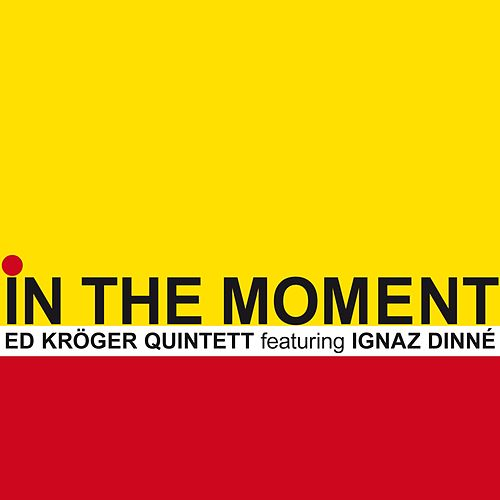 Play & Download In the Moment by Ed Kröger   Napster