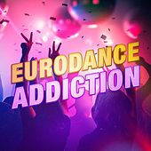 Play & Download Eurodance Addiction by Various Artists   Napster
