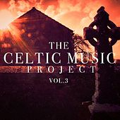 The Celtic Music Project, Vol. 3 by Various Artists