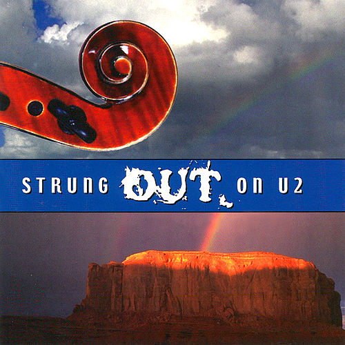 Strung Out On U2: The String Quartet Tribute by Various Artists