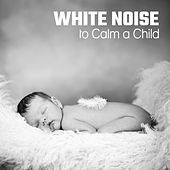 White Noise to Calm a Child – Relaxing Music, Music for Baby to Fall Asleep, Music for Babies, Deep Sleep, Ocean Waves by White Noise For Baby Sleep