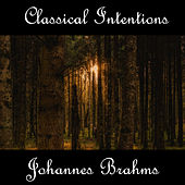 Instrumental Intentions: Johannes Brahms by Johannes Brahms
