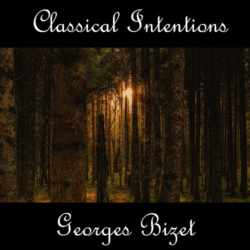 Play & Download Instrumental Intentions: Georges Bizet by Georges Bizet | Napster