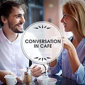 Play & Download Conversation in Cafe – Restaurant Jazz Music, Dinner with Family, Best Smooth Jazz to Rest, Cocktail Party, Relaxation Sounds by Relaxing Piano Music | Napster
