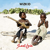 Sweet Love by Wizkid