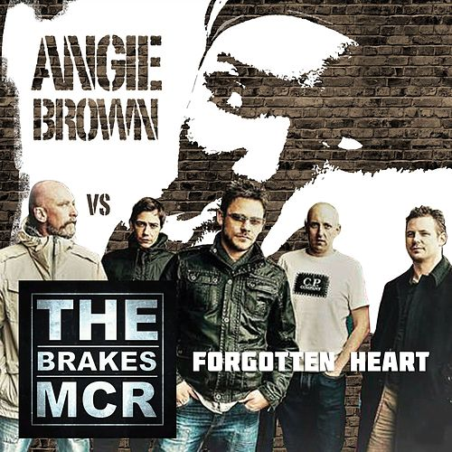 Forgotten Heart (Angie Brown vs. The Brakes) by The Brakes