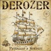 Play & Download Passaggio a Nordest by Derozer   Napster