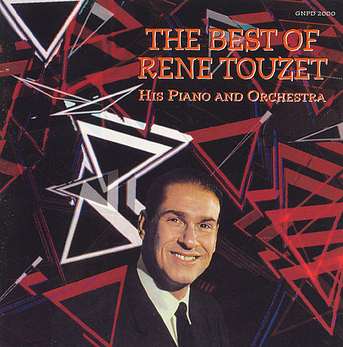 The Best Of Rene Touzet by Rene Touzet