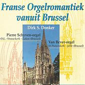 Play & Download Franse Orgelromantiek vanuit Brussel by Dirk S. Donker | Napster