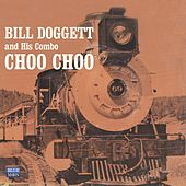 Play & Download Choo Choo by Bill Doggett | Napster