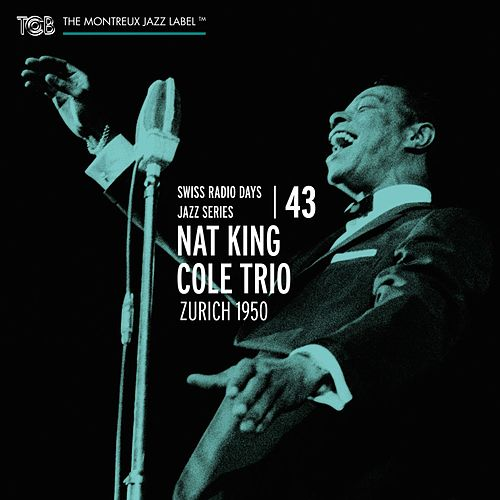 Swiss Radio Days Vol. 43 - Zurich 1950 de Nat King Cole