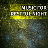 Music for Restful Night – Peaceful Natural Songs for Calm Down, Stress Relief, Fall Asleep Faster, Insomnia Solution, Deep Sleep by Nature Sounds Relaxation: Music for Sleep, Meditation, Massage Therapy, Spa