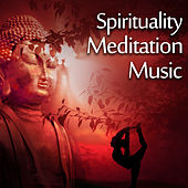 Spirituality Meditation Music – New Age for Meditation, Background Music for Yoga, Helpful for Mindfulness Training, Relax Your Mind by Zen Meditation and Natural White Noise and New Age Deep Massage