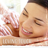 Loving Touch – Massage Music, Deep Relaxation, Spa, Healing Sounds of Nature, Spa Music, Pure Instrumental Sounds, Birds and Water by Sounds Of Nature