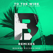Play & Download To the Wire (Remixes) by KrunK | Napster
