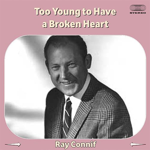 Too Young to Have a Broken Heart von Ray Conniff