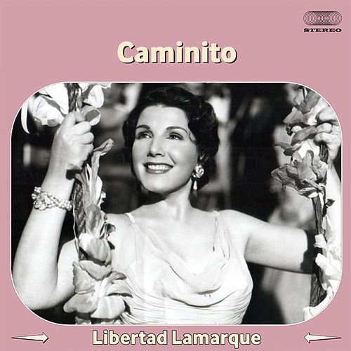 Play & Download Caminito by Libertad Lamarque | Napster