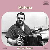 Play & Download Malena by Anibal Troilo | Napster