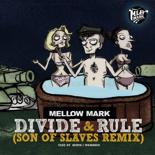 Divide & Rule (Son of Slaves Remix) von Mellow Mark
