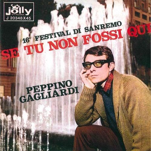 Se tu non fossi qui - Devi sorridermi by Peppino Gagliardi