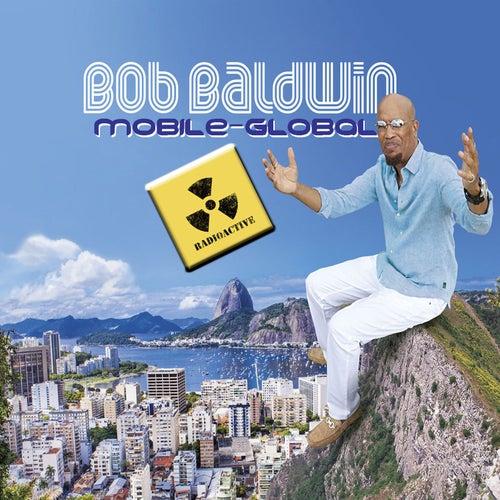 Mobile and Global by Bob Baldwin