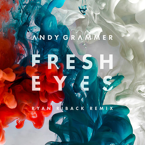 Fresh Eyes (Ryan Riback Remix) by Andy Grammer