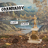 Play & Download Last Place by Grandaddy | Napster