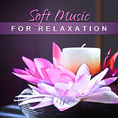 Play & Download Soft Music for Relaxation – Deep Sleep, Relaxation Wellness, Spa Music, Relaxing Waves, Nature Sounds, Peaceful Mind, Therapy Music by Asian Zen | Napster