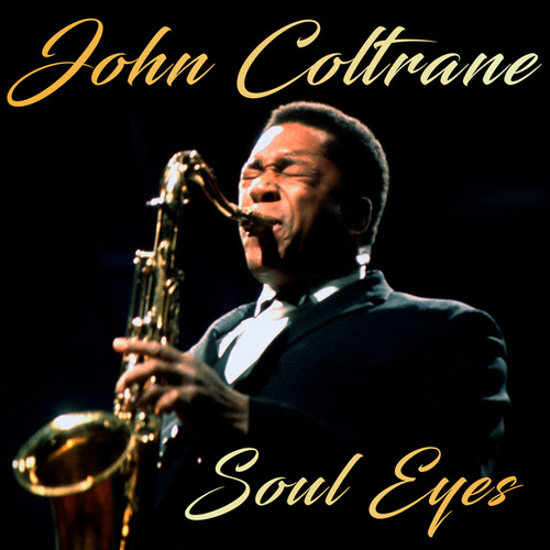 Soul Eyes by John Coltrane